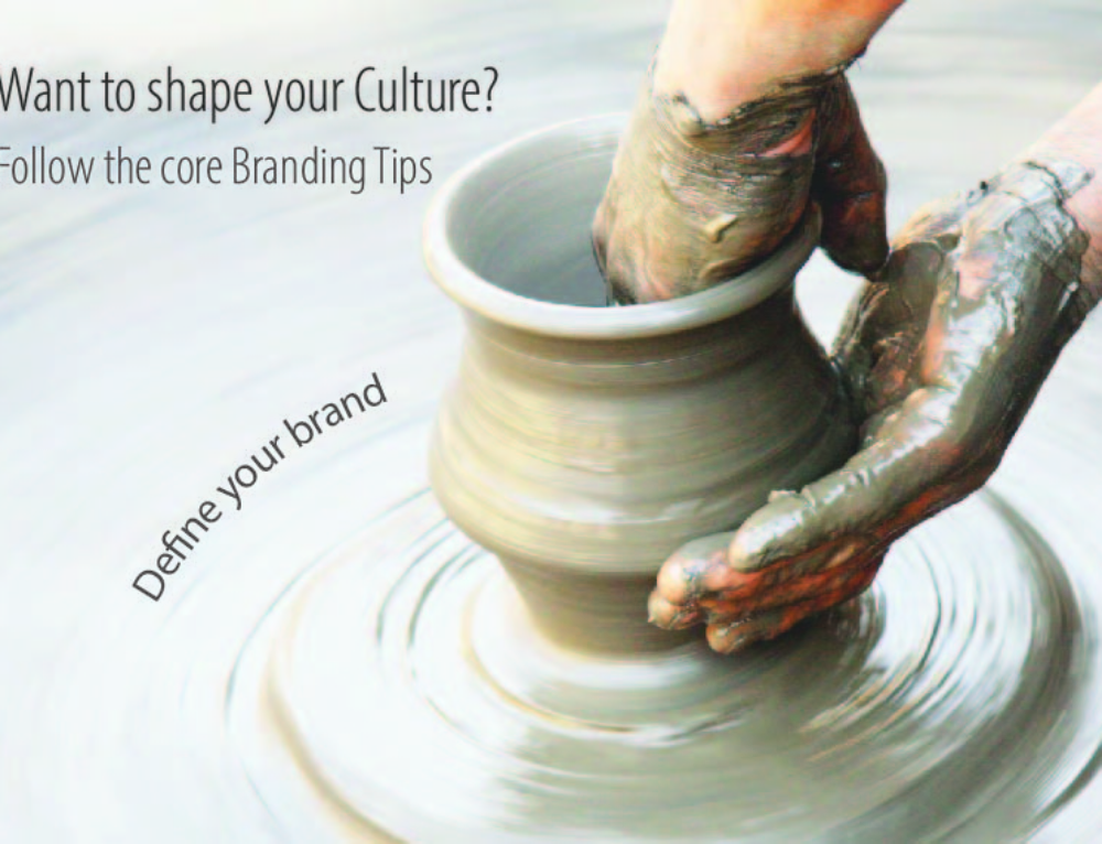 Want to shape your Culture? Follow the core Branding Tips